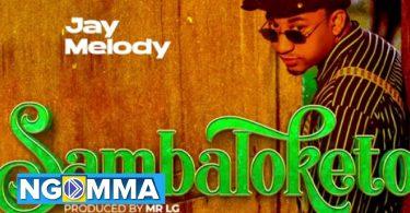 MP3 DOWNLOAD Jay Melody - Sambaloketo