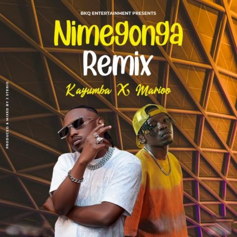 MP3 DOWNLOAD Kayumba Ft Marioo – Nimegonga Remix