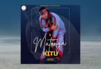 MP3 DOWNLOAD Matonya – Kitu