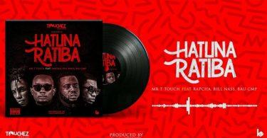 MP3 DOWNLOAD Mr T Touch ft Rapcha, Bill nass & Bau (CMP) – Hatuna Ratiba