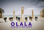 VIDEO DOWNLOAD King 98 Ft Rayvanny – Olala