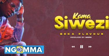MP3 DOWNLOAD Beka Flavour - Kama Siwezi