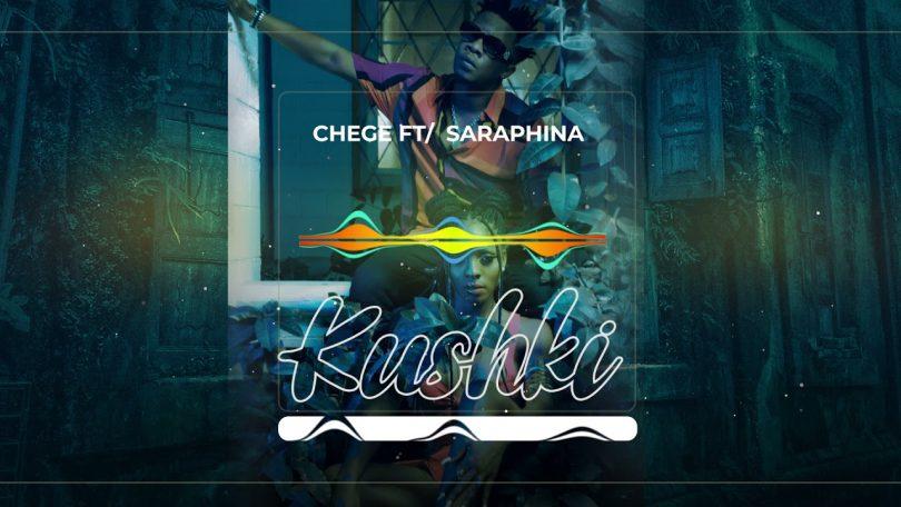 MP3 DOWNLOAD Chege Ft Saraphina - Kushki