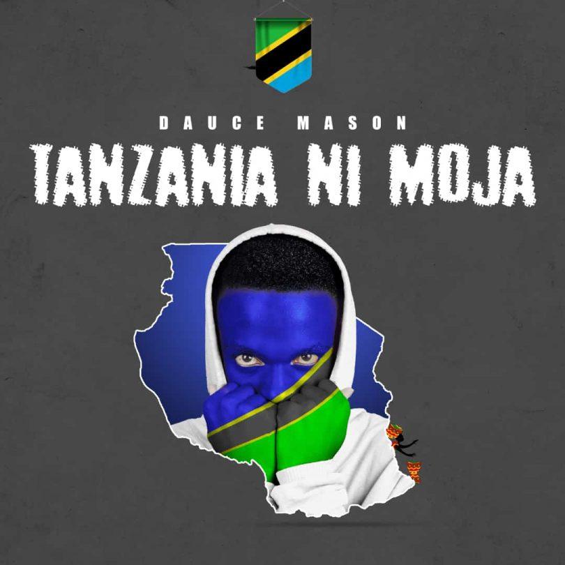 MP3 DOWNLOAD Dauce Mason - Tanzania ni Moja