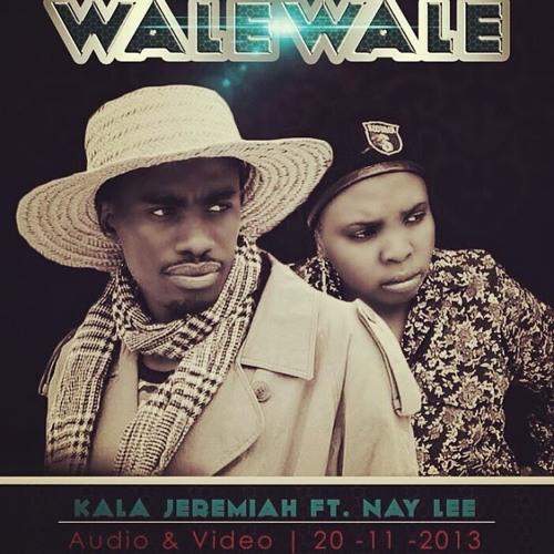MP3 DOWNLOAD Kala Jeremiah ft Nay Lee - Wale Wale