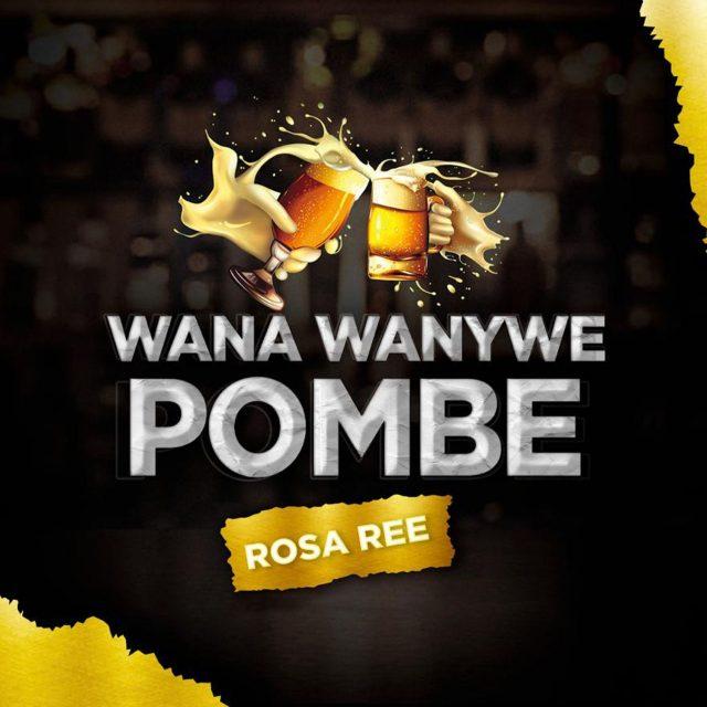 MP3 DOWNLOAD Rosa Ree – Wana Wanywe Pombe