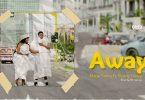 Maua Sama ft Young Lunya - Away Lyrics